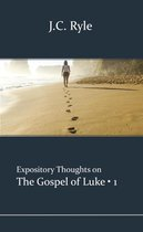Expository Thoughts on the Gospels 3 -   Luke 1