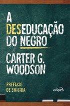 A deseducação do negro - Com prefácio de Emicida