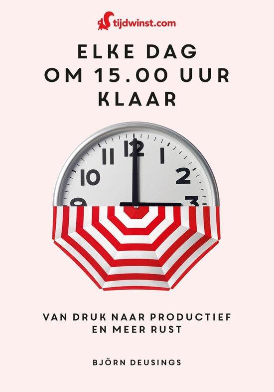 Boek cover Tijdwinst - Elke dag om 15.00 uur klaar van Björn Deusings (Onbekend)