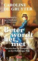 Boek cover Beter wordt het niet van Caroline de Gruyter (Binding Unknown)