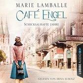 Schicksalhafte Jahre - Café-Engel-Saga, Teil 2 (ungekürzt)