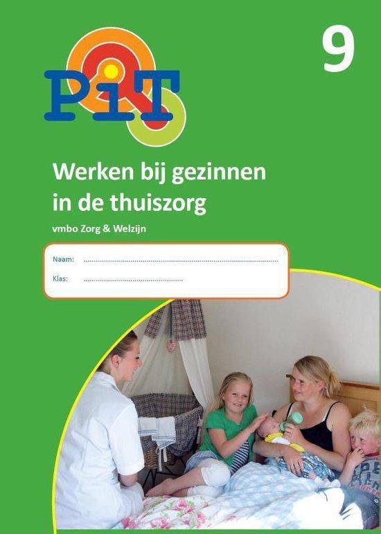 PiT 9 Werken bij gezinnen in de thuiszorg; Zorg en welzijn - Ingrid Koops |