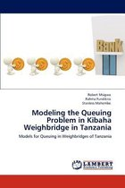 Modeling the Queuing Problem in Kibaha Weighbridge in Tanzania