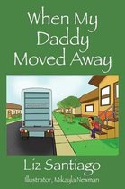 When My Daddy Moved Away