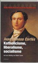 Katholicisme, liberalisme,socialisme