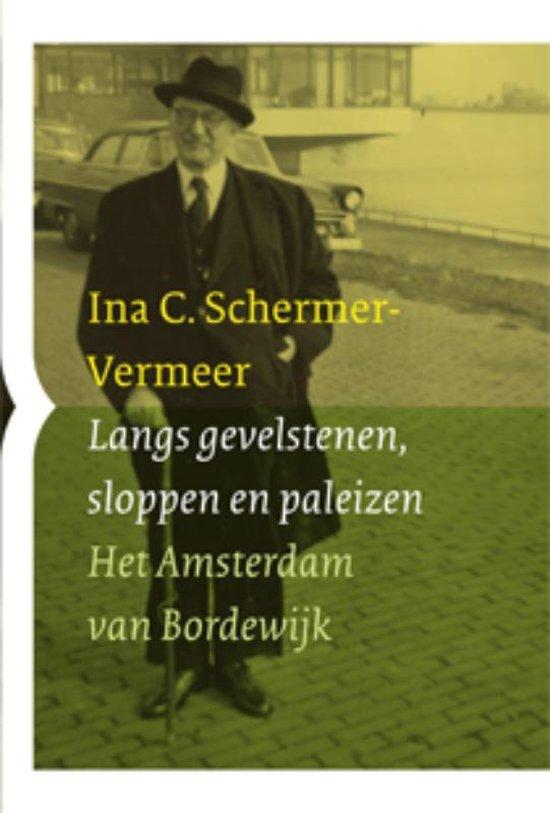 Langs gevelstenen, sloppen en paleizen - Ina C. Schermer-Vermeer |