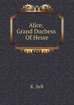Alice, Grand Duchess of Hesse