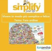 simplify your life - Fare ordine