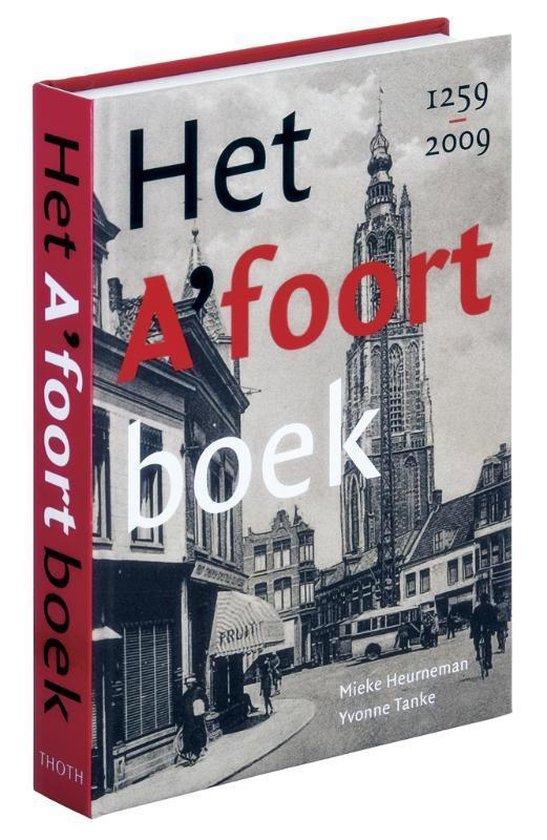 Het Amersfoort-boek 1259-2009 - Mieke Heurneman  