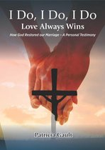I do, I do, I do - Love always wins