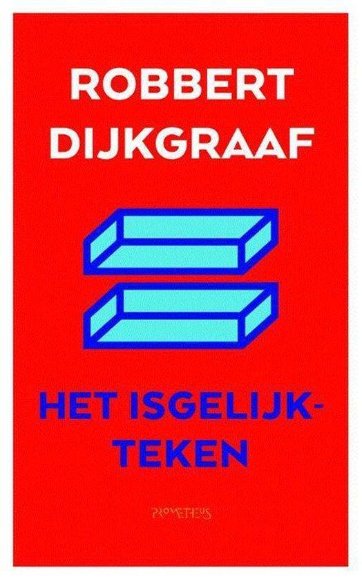 Het isgelijkteken - Robbert Dijkgraaf | Fthsonline.com