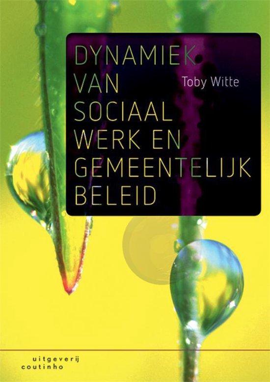 Dynamiek van sociaal werk en gemeentelijk beleid - Toby Witte | Fthsonline.com