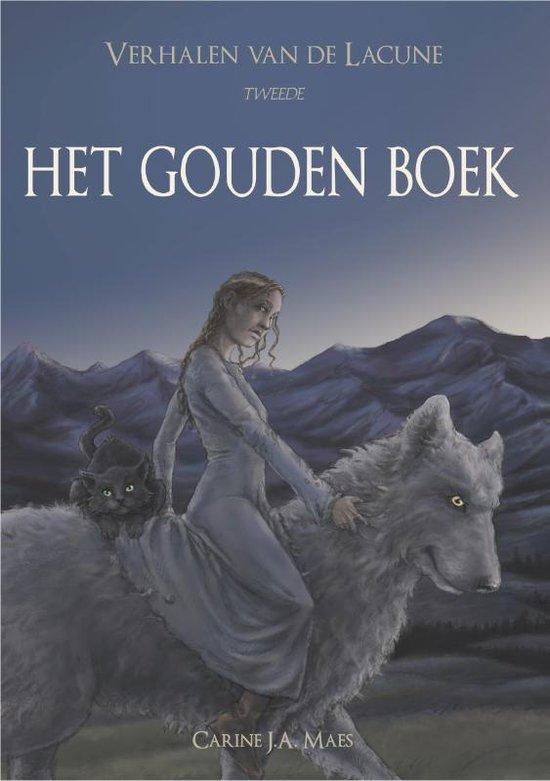 Verhalen van de Lacune 2 - Het Gouden Boek - Carine J.A. Maes | Readingchampions.org.uk