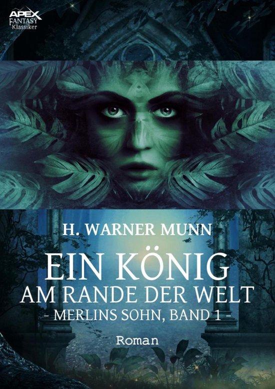 EIN KÖNIG AM RANDE DER WELT - Merlins Sohn, Band 1