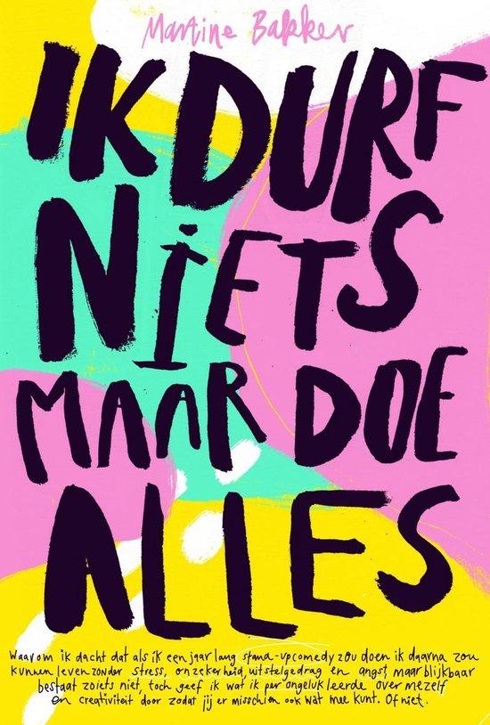 Boek cover Ik durf niets, maar doe alles van Martine Bakker (Paperback)