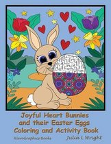 Joyful Heart Bunnies and their Easter Eggs Coloring and Activity Book