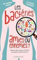 Les bactéries : amies ou ennemies ?