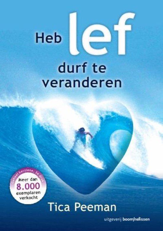 Cover van het boek 'Heb lef, durf te veranderen / druk 1' van T. Tica Peeman