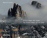 Stille Magie der Alpen The Alps Compelling Silence