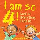 I Am So 4!