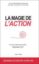 La Magie de l'Action - Livre de développement personnel pour prendre sa vie en main (Nouvelle Edition)