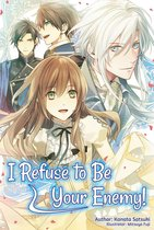 I Refuse to Be Your Enemy! Volume 1