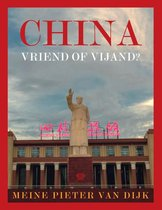 China in verandering 4 - China, vriend of vijand?