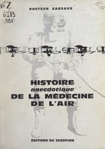 Histoire anecdotique de la médecine de l'air