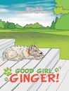 Good Girl, Ginger!