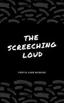 The Screeching Loud