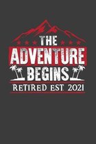 The Adventure Begins Retired Est. 2021: A Retirement Notebook Gift