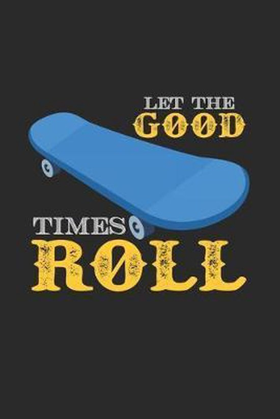 Let the good times roll: 6x9 Skateboarding - grid - squared paper - notebook - notes