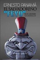 El salvadore�o ]FEYO] en el mundo guanaco