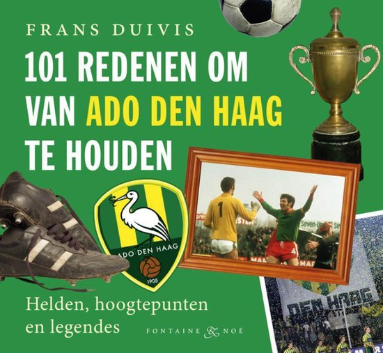 Cover van het boek '101 redenen om van ADO Den Haag te houden' van Frans Duivis