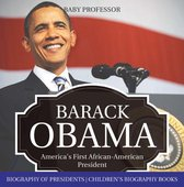 Barack Obama: America's First African-American President - Biography of Presidents | Children's Biography Books
