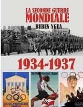 1934- 1937: La Seconde Guerre Mondiale