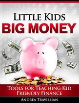Omslag Little Kids Big Money: Tools for Teaching Kid Friendly Finance