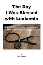 The Day I Was Blessed with Leukemia