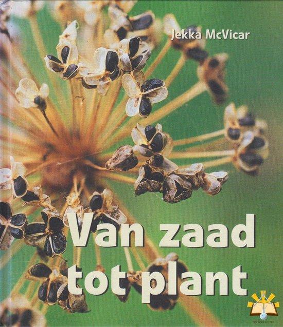 Van Zaad Tot Plant - Jekka MacVicar |