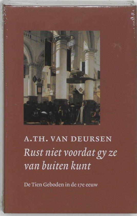 Rust Niet Voordat Gy Ze Van Buiten Kunt - A.Th. van Deursen |