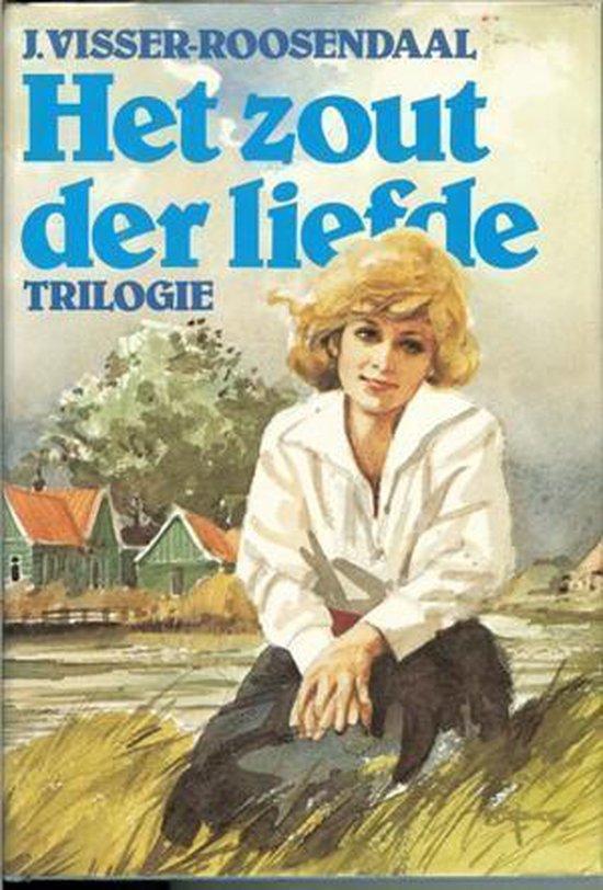 Zout der liefde - trilogie zout liefde/swanenpl/buiten rooilij - Visser Roosendaal |