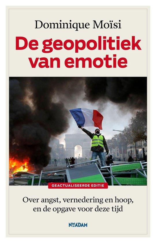 De geopolitiek van emotie - Dominique Moïsi |