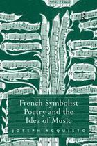French Symbolist Poetry and the Idea of Music