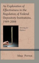 An Exploration of Effectiveness in the Regulation of Federal Depository Institutions, 1989-2008
