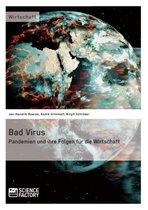 Bad Virus. Pandemien und ihre Auswirkungen auf die Wirtschaft