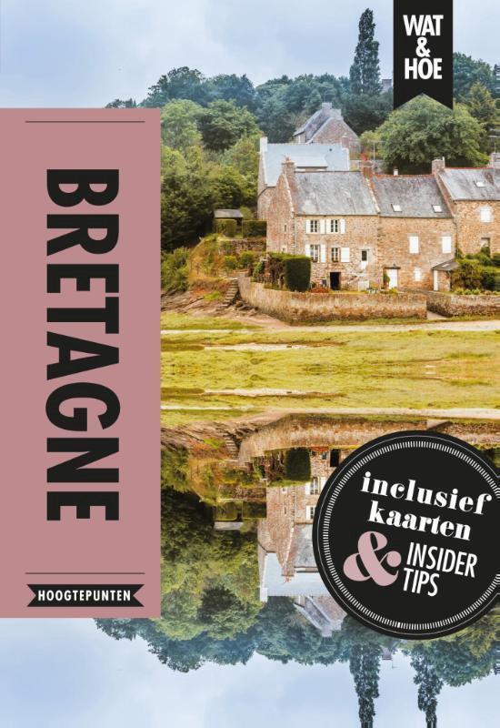 Boek cover Wat & Hoe Hoogtepunten  -   Bretagne van Wat & Hoe Hoogtepunten