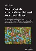 Das Artefakt als materialisiertes Netzwerk Neuer Lernkulturen