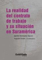 La realidad del contrato de trabajo y su situacion en Suramérica