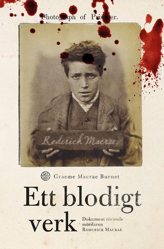 Boek cover Ett blodigt verk : dokument rörande mördaren Roderick Macrae van Graeme Macrae Burnet (Onbekend)