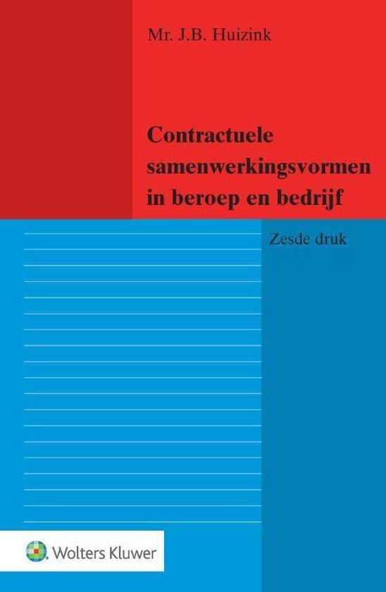 Boek cover Contractuele samenwerkingsvormen in beroep en bedrijf van J.B. Huizink (Paperback)